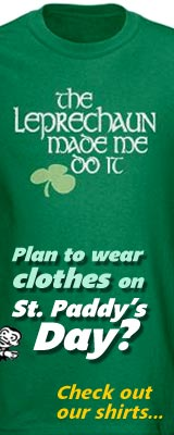 Be Green! Go see our St. Patrick's Day shirts!